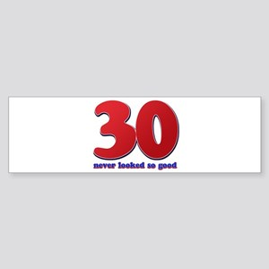 30 years never looked so good Sticker (Bumper)