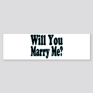 Will You Marry Me? His Bumper Sticker