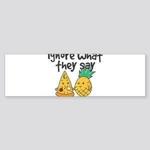 Ignore What They Say - Cute Pineapp Bumper Sticker