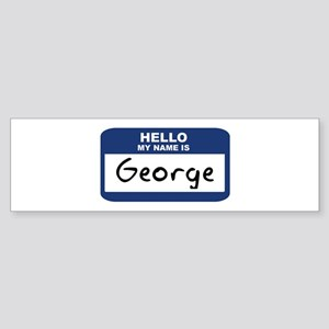 Hi My Name Is George Bumper Stickers Cafepress