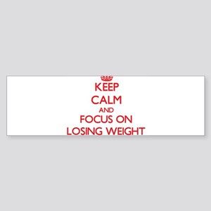 Keep Calm and focus on Losing Weight Bumper Sticke