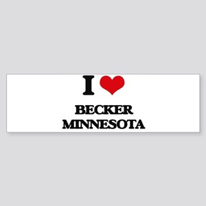 I love Becker Minnesota Bumper Sticker