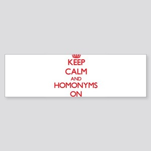 Keep Calm and Homonyms ON Bumper Sticker