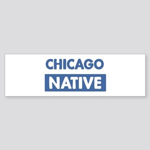 CHICAGO native Bumper Sticker