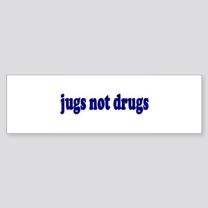 Jugs Not Drugs (Breast) Bumper Sticker