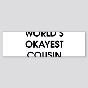 Funny Worlds Okayest Cousin Bumper Sticker