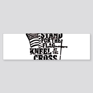 Stand For the Flag Kneel at the Cro Bumper Sticker