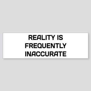 Reality Inaccurate Sticker (Bumper)