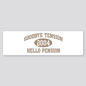 Hello Pension 2004 Bumper Sticker