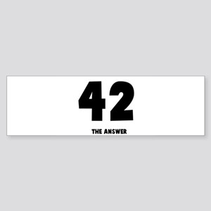 42 the answer to the question Bumper Sticker
