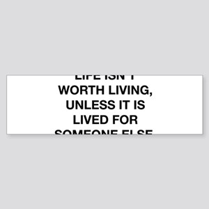 A Life Worth Living Sticker (Bumper)