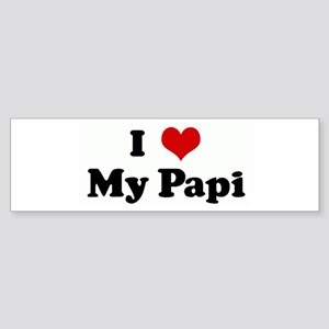 I Love My Papi Bumper Sticker