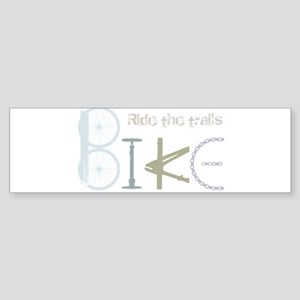 Ride the Trail Bike Graffiti quote Bumper Sticker