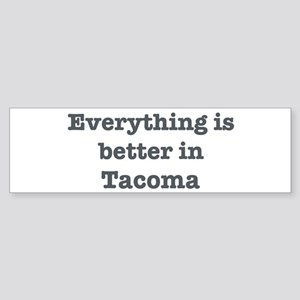 Better in Tacoma Bumper Sticker