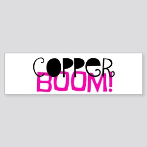 Copperboom! Bumper Sticker