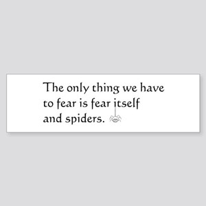 Fear and Spiders Bumper Sticker
