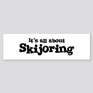 All about Skijoring Bumper Sticker