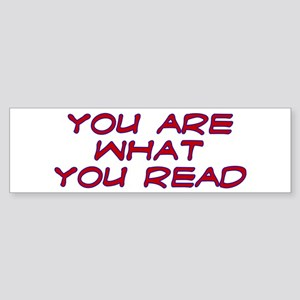 You are what you read Bumper Sticker