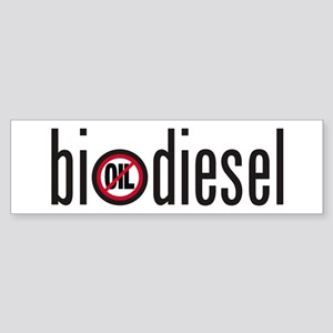 Biodiesel-not oil Bumper Sticker