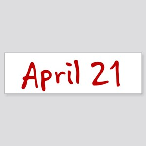 """April 21"" printed on a Sticker (Bumper)"