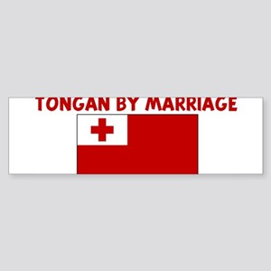 TONGAN BY MARRIAGE Bumper Sticker