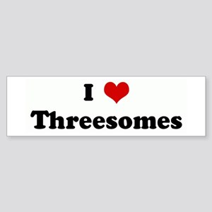 I Love Threesomes Bumper Sticker