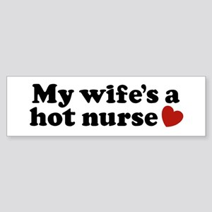 My Wife's a Hot Nurse Bumper Sticker