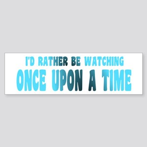 I'd Rather Be Watching Once Upon A Bumper Sticker