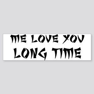 Love You Long Time Sticker (Bumper)