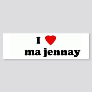 I Love ma jennay Bumper Sticker