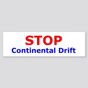 Stop Continental Drift Bumper Sticker