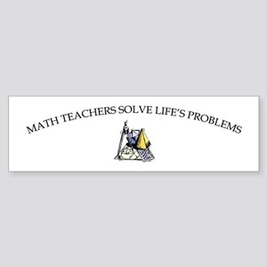 Math Teachers Solve Life's Pr Bumper Sticker