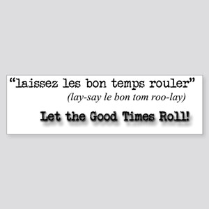 Let the Good Times Roll! Sticker (Bumper)