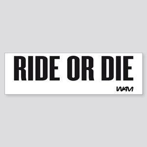 RIDE OR DIE Sticker (Bumper)