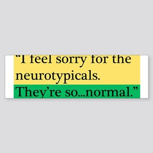 neurotypicals Bumper Sticker