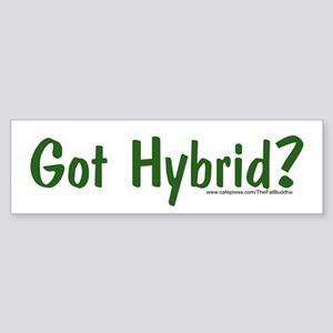 """Got hybrid?"" Bumper Sticker"