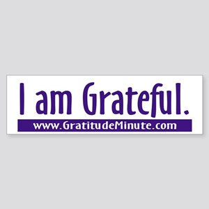 I am Grateful Bumper Sticker