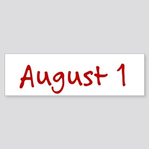 """August 1"" printed on a Sticker (Bumper)"