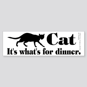 Cat/Dinner. Bumper Sticker