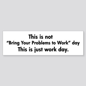 Workday Humor Sticker (Bumper)