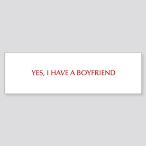 Yes I have a boyfriend-Opt red Bumper Sticker