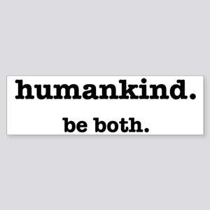 HumanKind. Be Both Sticker (Bumper)