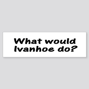 Ivanhoe Bumper Sticker