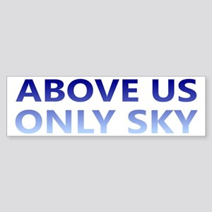Above Us Only Sky Sticker (Bumper)