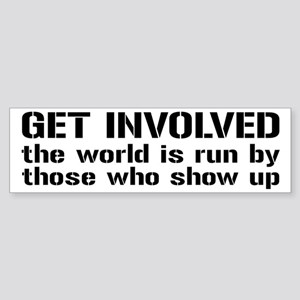 Get Involved, Show Up and Run the World Sticker (B