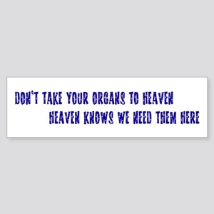 Organs To Heaven Bumper Sticker