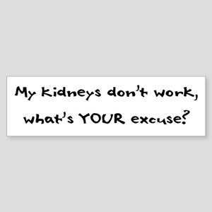 My Kidneys Don't Work Bumper Sticker