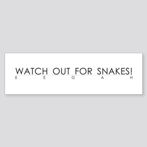 Watch Out For Snakes Bumper Sticker