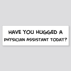 Hugged a Physician Assistant Bumper Sticker