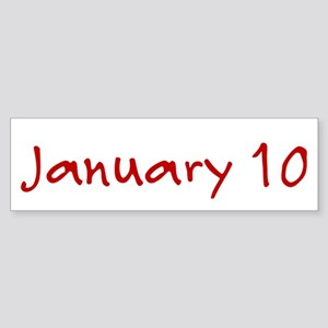"""January 10"" printed on a Sticker (Bumper)"